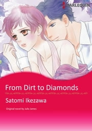 FROM DIRT TO DIAMONDS - Harlequin Comics ebook by Julia James,SATOMI IKEZAWA