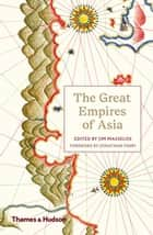 The Great Empires of Asia ebook by Jim Masselos, Jonathan Fenby