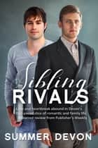 Sibling Rivals ebook by Summer Devon