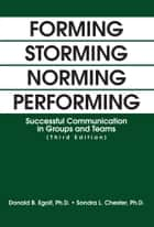 FORMING STORMING NORMING PERFORMING ebook by Donald Egolf and Sondra Chester