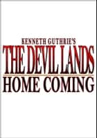 The Demon Lands: Home Coming ebook by Kenneth Guthrie