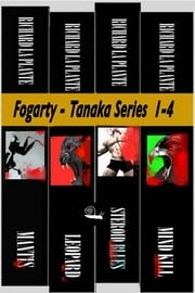 Fogarty-Tanaka Boxed Set - Books 1 - 4 ebook by Richard La Plante