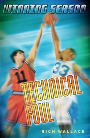 Technical Foul - Winning Season ebook by Rich Wallace