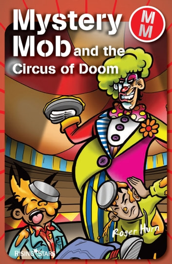 Mystery Mob and the Circus of Doom ebook by Roger Hurn