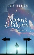 Chemins de Traverse - T1 L'éveil de l'être ebook by Emy Bloom