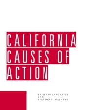 California Causes of Action ebook by Stanton T. Mathews,Kevin Lancaster