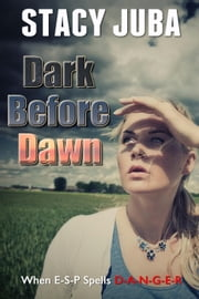 Dark Before Dawn ebook by Stacy Juba