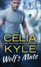 Wolf's Mate ebook by Celia Kyle