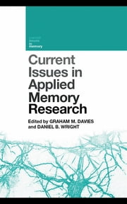 Current Issues in Applied Memory Research ebook by Graham M. Davies,Daniel B. Wright