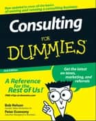 Consulting For Dummies ebook by Bob Nelson, Peter Economy