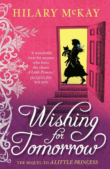 Wishing for Tomorrow - The sequel to A Little Princess eBook by Hilary McKay
