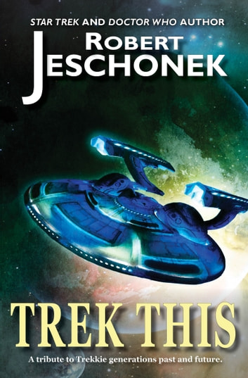 Trek This! - Essays on Trek ebook by Robert Jeschonek