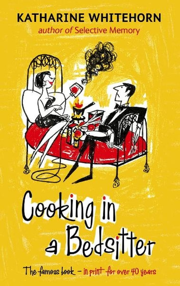 Cooking In A Bedsitter ebook by Katharine Whitehorn