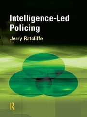Intelligence-led Policing ebook by Jerry H. Ratcliffe