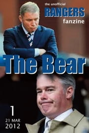The Bear - The Unofficial Rangers Fanzine - Edition 1: 21 Mar 2012 ebook by David Edgar; Scot Van den Akker