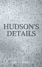Hudson's Details ebook by Lee A Jackson