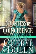 Countess by Coincidence (House of Haverstock, Book 3) ebook by