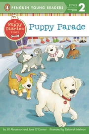 Puppy Parade ebook by Jill Abramson,Jane O'Connor,Deborah Melmon,Angele Masters