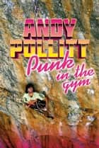 Punk in the Gym ebook by Andy Pollitt