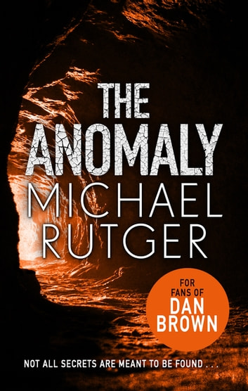 The Anomaly - The blockbuster summer thriller that will take you back to our darker origins… ebook by Michael Rutger