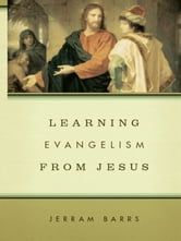 Learning Evangelism from Jesus ebook by Jerram Barrs