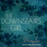 The Downstairs Girl audiobook by Stacey Lee