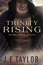 Trinity Rising ebook by J.E. Taylor