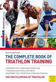 The Complete Book of Triathlon Training (Ironman) - The Encyclopedia of Triathlon ebook by Mark Kleanthous