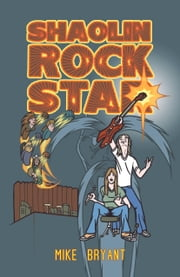 Shaolin Rock Star ebook by Mike Bryant