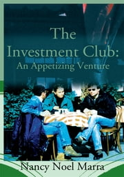 THE INVESTMENT CLUB: AN APPETIZING VENTURE ebook by Nancy Noel Marra
