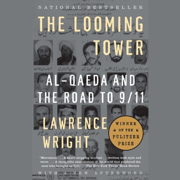 The Looming Tower - Al-Qaeda and the Road to 9/11 audiobook by Lawrence Wright