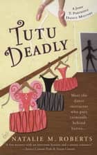 Tutu Deadly ebook by Natalie M. Roberts