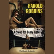 A Stone for Danny Fisher audiobook by Harold Robbins