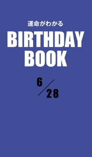 運命がわかるBIRTHDAY BOOK  6月28日 ebook by Zeus