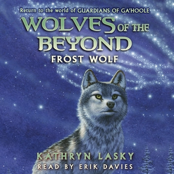 Wolves of the Beyond, Book #4: Frost Wolf audiobook by Kathryn Lasky
