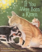 If You Were Born a Kitten - With Audio Recording ebook by Marion  Dane Bauer