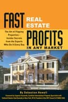 Fast Real Estate Profits in Any Market ebook by Sebastian Howell