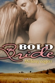 Bold Bride ebook by Melany Logen