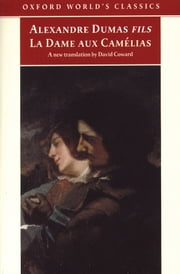 La Dame aux Camélias ebook by David Coward,Alexandre Dumas, (fils)