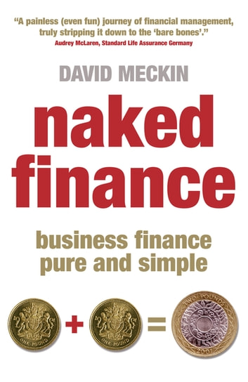 Naked finance ebook di david meckin 9781857884012 rakuten kobo naked finance business finance pure and simple ebook by david meckin fandeluxe Gallery
