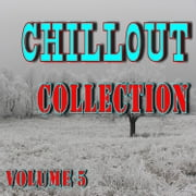 Chillout Collection Vol. 5 audiobook by Antonio Smith
