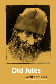 Old Jules (Third Edition) ebook by Mari Sandoz,Linda M. Hasselstrom