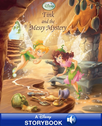 Disney Fairies: Tink and the Messy Mystery - A Disney Storybook with Audio ebook by Disney Book Group