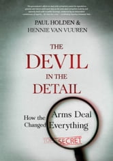 The Devil In The Detail - How The Arms Deal Changed Everything ebook by Paul Holden,Hennie van Vuuren