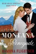 Montana Renegade ebook by Ramona Flightner