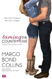 Taming the Country Star - A Hometown Heroes Novella ebook by Margo Bond Collins