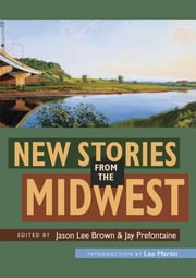 New Stories from the Midwest ebook by Jason Lee Brown,Jay Prefontaine
