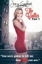 The Caller - Part 1 ebook by Jocy Gayheart