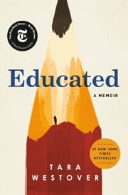 Educated - A Memoir ebook by Tara Westover