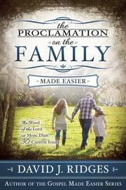 The Proclamation on the Family - The Word of the Lord on More Than 30 Current Issues ebook by David J. Ridges